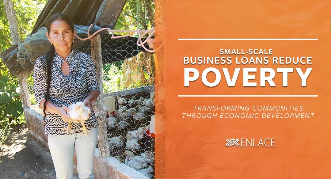 SMALL BUSINESS LOANS REDUCE POVERTY: TRANSFORMING COMMUNITIES THROUGH ECONOMIC DEVELOPMENT