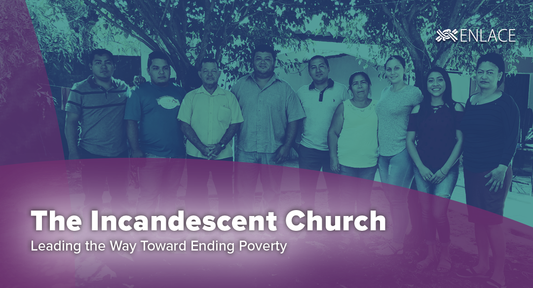 THE INCANDESCENT CHURCH LEADING THE WAY TOWARD ENDING POVERTY